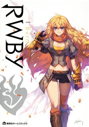 RWBY OFFICIAL MANGA ANTHOLOGY Vol.4 I Burn (集英社ホームコミックス) [ ホノジロ トヲジ ほか ]