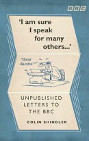 I'm Sure I Speak for Many Others: Unpublished Letters to BBC