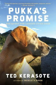 Pukka's Promise: The Quest for Longer-Lived Dogs PUKKAS PROMISE [ Ted Kerasote ]