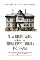 New Brunswick Before the Equal Opportunity Program: History Through a Social Work Lens