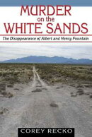 Murder on the White Sands: The Disappearance of Albert and Henry Fountain
