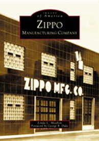 Zippo Manufacturing Company ZIPPO MANUFACTURING COMPANY (Images of America (Arcadia Publishing)) [ Linda L. Meabon ]
