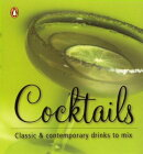Cocktails: Classic & Contemporary Drinks to Mix