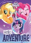 My Little Pony the Movie: Hello, Adventure: A Magical Coloring Book