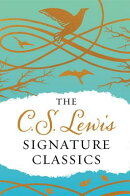 The C. S. Lewis Signature Classics (Gift Edition): An Anthology of 8 C. S. Lewis Titles: Mere Christ
