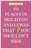 111 Places in Brighton & Lewes You Shouldn't Miss