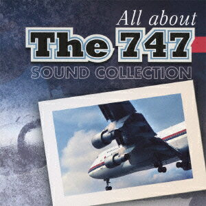 さよなら747ジャンボ All about The 747 SOUND COLLECTION [ (趣味/教養) ]
