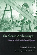 The Green Archipelago: Forestry in Pre-Industrial Japan