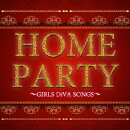 HOME PARTY GIRLS DiVA SONGS