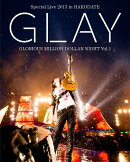 GLAY Special Live 2013 in HAKODATE GLORIOUS MILLION DOLLAR NIGHT Vol.1 LIVE Blu-ray〜COMPLETE EDITION〜【通…