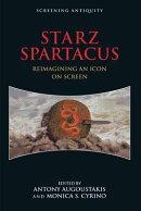 Starz Spartacus: Reimagining an Icon on Screen