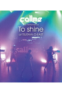 callmeLivePerformance「Toshine」atTSUTAYAO-EAST【Blu-ray】[callme]