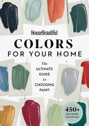 House Beautiful Colors for Your Home: The Ultimate Guide to Choosing Paint