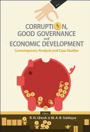 Corruption, Good Governance and Economic Development: Contemporary Analysis and Case Studies