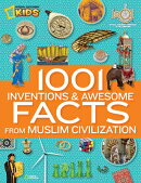 1001 Inventions and Awesome Facts from Muslim Civilization: Official Children's Companion to the 100