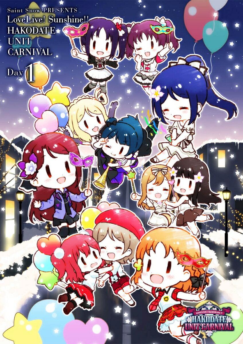 Saint Snow PRESENTS LOVELIVE! SUNSHINE!! HAKODATE UNIT CARNIVAL DVD Day1 [ Saint Snow ]