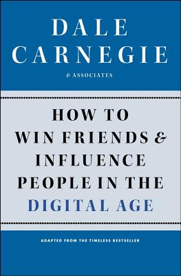 How to Win Friends and Influence People in the Digital Age HT WIN FRIENDS & INFLUENCE PEO [ Dale Carnegie ]