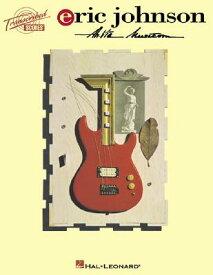 Eric Johnson: Ah Via Musicom ERIC JOHNSON AH VIA MUSICOM (Transcribed Scores) [ Eric Johnson ]