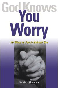 God_Knows_You_Worry:_10_Ways_t