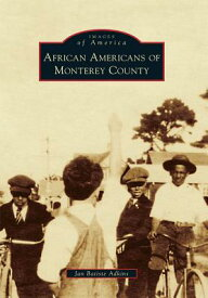 African Americans of Monterey County AFRICAN AMER OF MONTEREY COUNT (Images of America) [ Jan Batiste Adkins ]