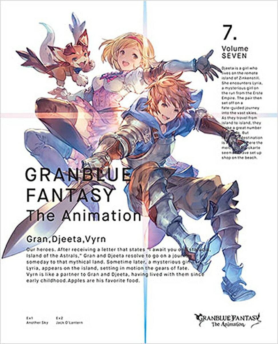 GRANBLUE FANTASY The Animation 7(完全生産限定版)【Blu-ray】 [ 東山奈央 ]
