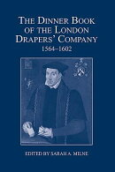 The Dinner Book of the London Drapers' Company, 1564-1602