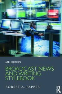 BroadcastNewsandWritingStylebookBROADCASTNEWS&WRITINGST-6E[RobertA.Papper]