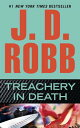 TREACHERY IN DEATH(A)【バーゲンブック】 TREACHERY IN DEATH (In Death) [ J. D. Robb ]