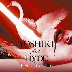 【先着特典】Red Swan (YOSHIKI feat. HYDE盤) (A4クリアファイル付き)
