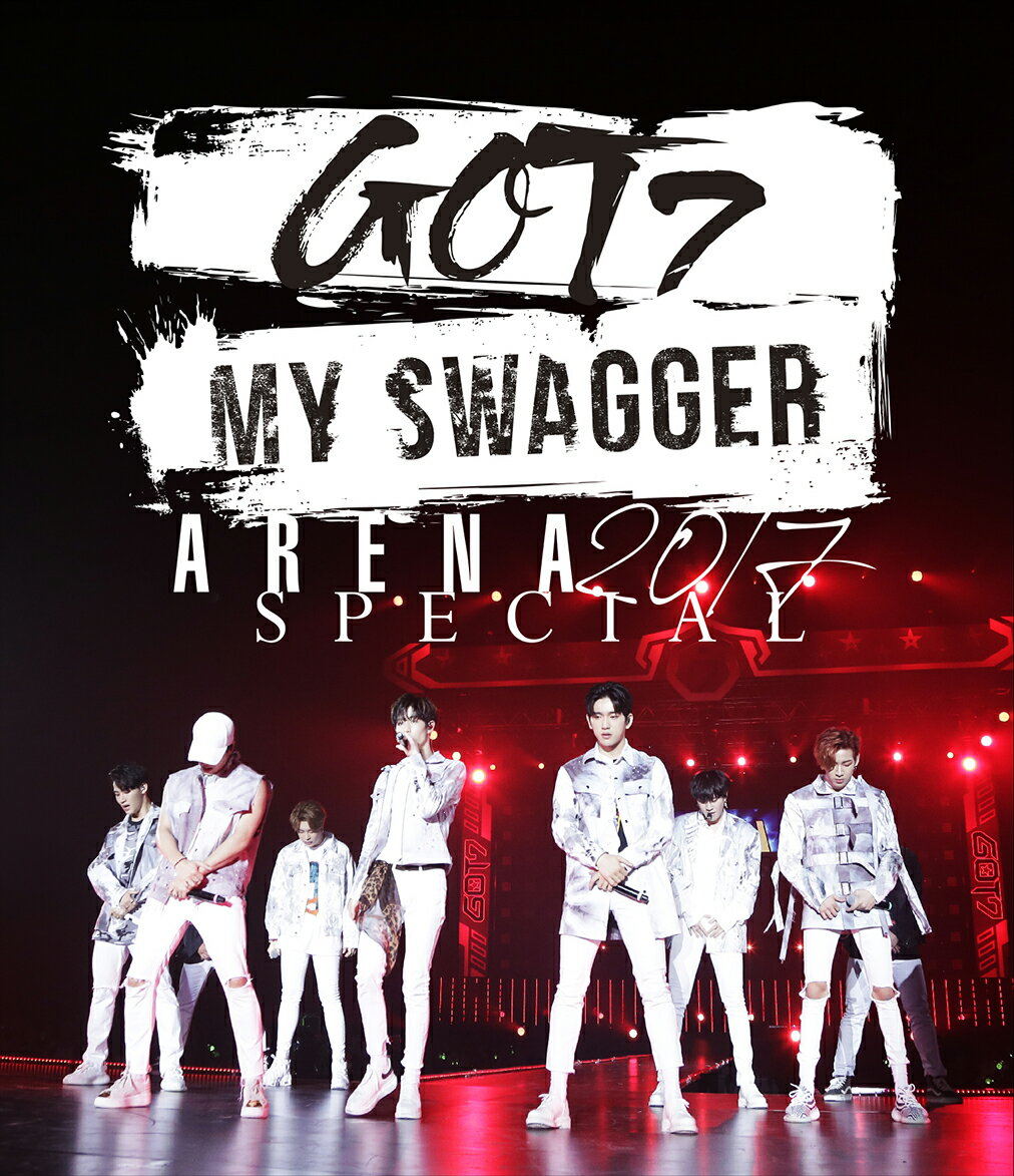 "GOT7 ARENA SPECIAL 2017 ""MY SWAGGER"" in 国立代々木競技場第一体育館(通常盤) [ GOT7 ]"