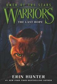 Warriors: Omen of the Stars #6: The Last Hope WARRIORS OMEN STARS BK6 WARRI (Warriors: Omen of the Stars) [ Erin Hunter ]