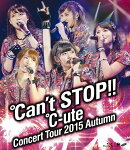 ℃-uteコンサートツアー2015秋 〜℃an't STOP!!〜【Blu-ray】