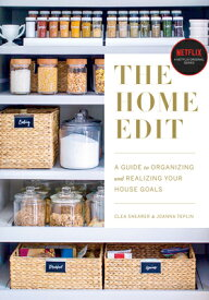 The Home Edit: A Guide to Organizing and Realizing Your House Goals (Includes Refrigerator Labels) HOME EDIT [ Clea Shearer ]