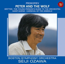 プロコフィエフ:ピーターと狼 サン=サーンス:動物の謝肉祭 ブリテン:青少年のための管弦楽入門 [ 小澤征爾 ]