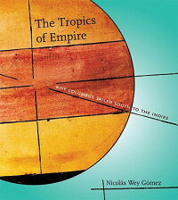 The_Tropics_of_Empire:_Why_Col