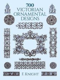 700 VICTORIAN ORNAMENTAL DESIGNS [ F. KNIGHT ]