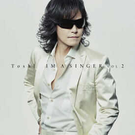 IM A SINGER VOL.2 (初回限定盤 CD+DVD) [ Toshl ]