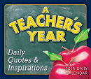 Teacher's Year 2018 Daily Calendar: Daily Quotes & Inspirations