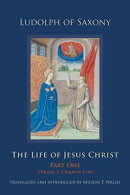 The Life of Jesus Christ: Part One, Volume 1, Chapters 1-40