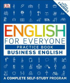 English for Everyone: Business English, Practice Book: A Complete Self-Study Program ENGLISH FOR EVERYONE BUSINESS (English for Everyone) [ DK ]