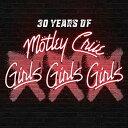 XXX: 30 Years of Girls, Girls, Girls (初回限定盤 CD+DVD) [ モトリー・クルー ]