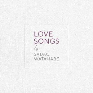 LOVE SONGS [ 渡辺貞夫 ]