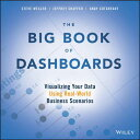 The Big Book of Dashboards: Visualizing Your Data Using Real-World Business Scenarios BBO DASHBOARDS [ Steve W…
