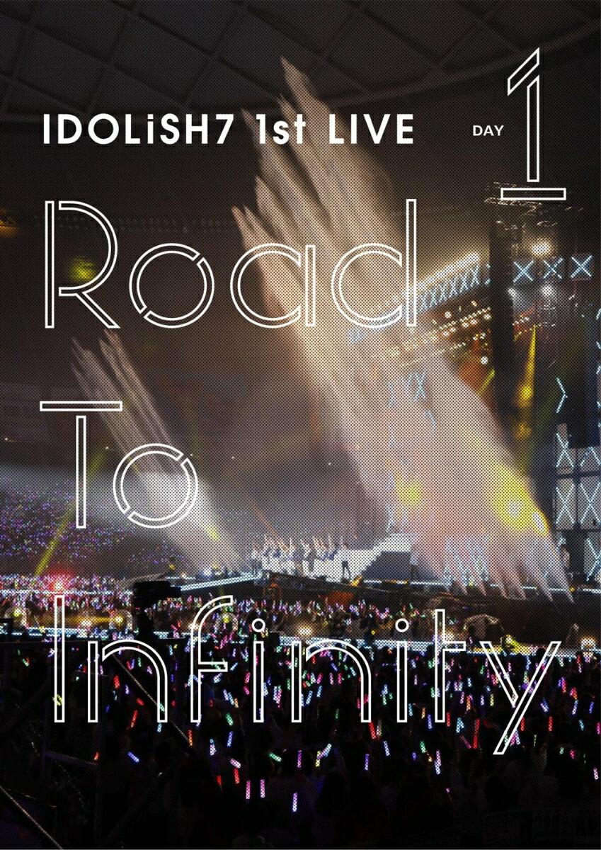 アイドリッシュセブン 1st LIVE「Road To Infinity」 DVD Day1 [ IDOLiSH7 ]