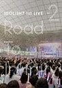 アイドリッシュセブン 1st LIVE「Road To Infinity」 DVD Day2 [ IDOLiSH7 ]