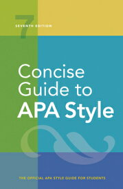 Concise Guide to APA Style: Seventh Edition (Newest, 2020 Copyright) CONCISE GT APA STYLE 7/E [ American Psychological Association ]