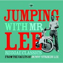 【輸入盤】Jumping With Mr Lee: Reggae Classics From The Vault Of Bunny Striker Lee