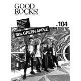 GOOD ROCKS!(Vol.104) Mrs.GREEN APPLE 北村匠海 芳根京子