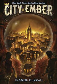 The City of Ember CITY OF EMBER (City of Ember) [ Jeanne DuPrau ]