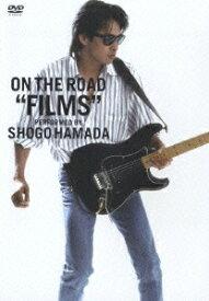 "ON THE ROAD ""FILMS [ 浜田省吾 ]"
